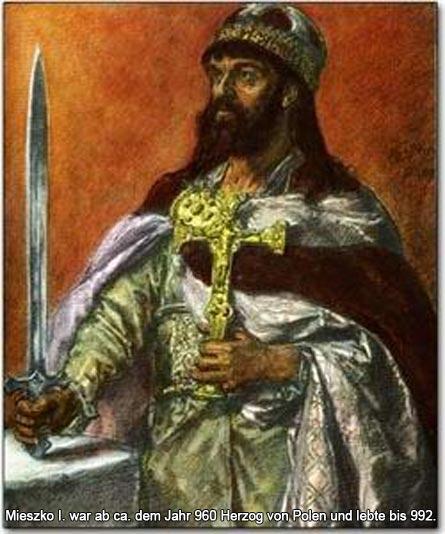 Bild 2 Mieszko I. war ab ca. dem Jahr 960 Herzog von Polen und lebte bis 992.