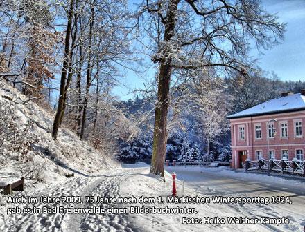 Auch im Jahre 2009, 75 Jahre nach dem 1. Märkischen Wintersporttag 1924, gab es in Bad Freienwalde einen Bilderbuchwinter.