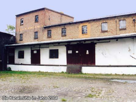 Die Kanalmühle im Jahre 2004