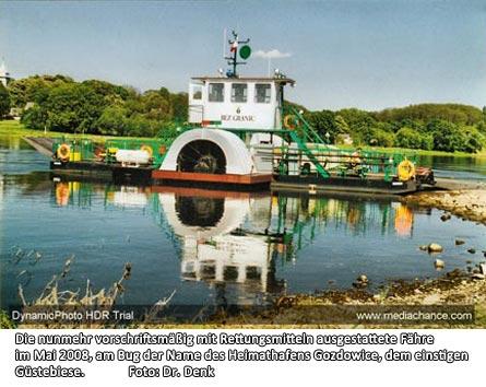 Bild 6 Die nunmehr vorschriftsmäßig mit Rettungsmitteln ausgestattete Fähre im Mai 2008, am Bug der Name des Heimathafens Gozdowice, dem einstigen Güstebiese