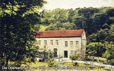 Die Oberkietzmühle um 1928 als Wanderheim ausgebaut